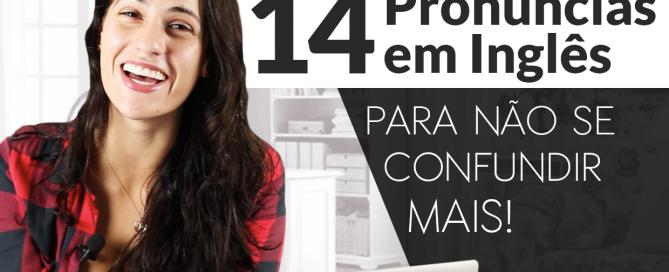 14 Pronúncias em Inglês Para Não Se Confundir Mais - Sara Scarcelli