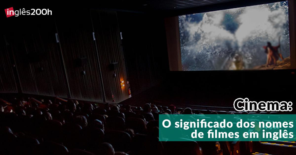 Aprenda As Principais Frases Em Inglês Já Com Tradução: Cinema: O Significado Dos Nomes De Filmes Em Inglês