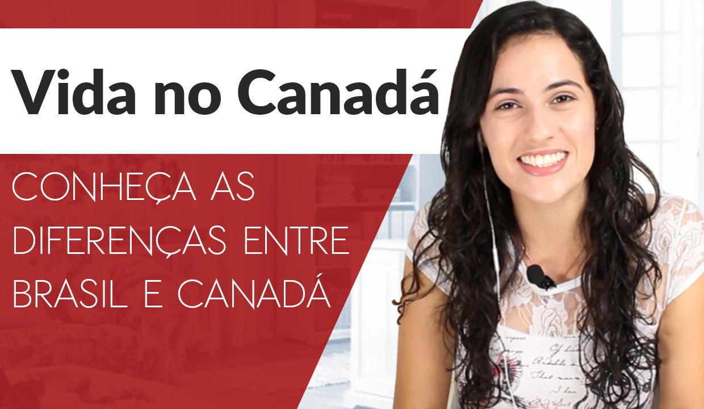 Diferenças entre o Canadá e o Brasil