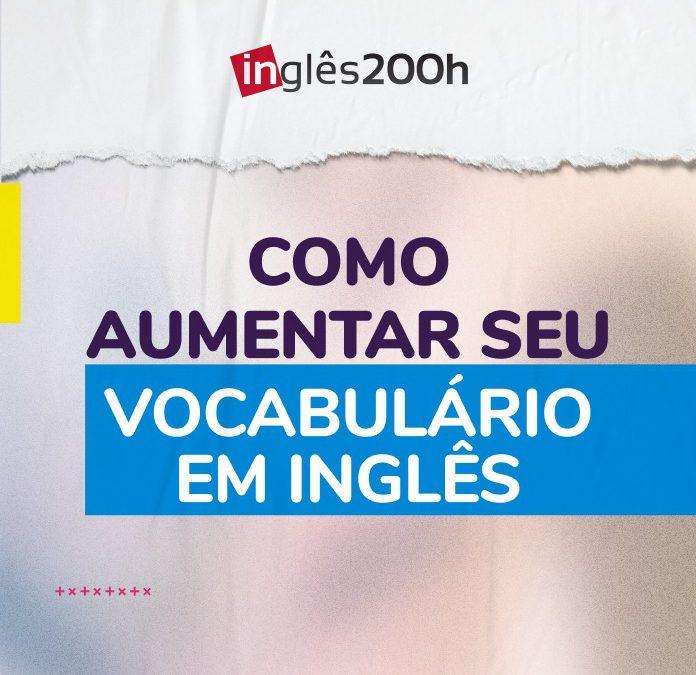 Como Aumentar seu Vocabulário em Inglês