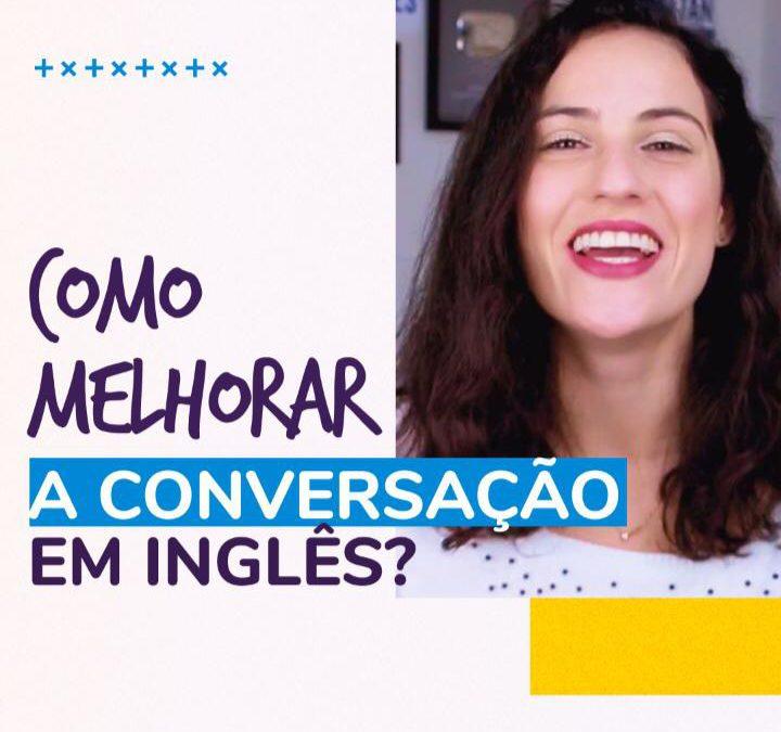 Como melhorar a sua conversação em inglês