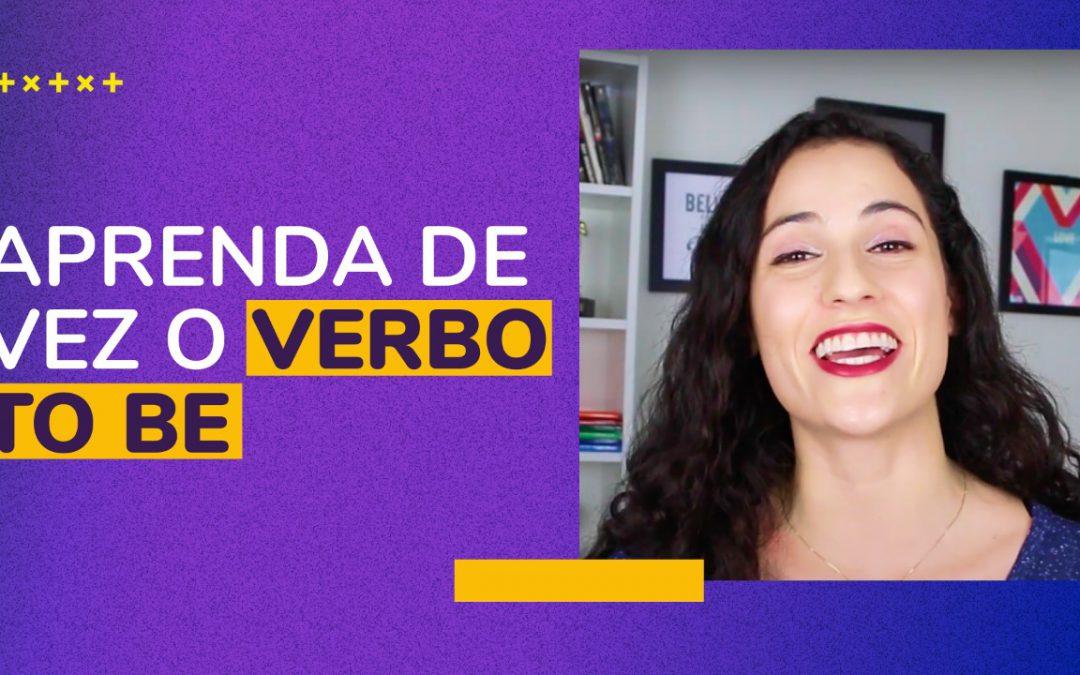 Aprenda de uma vez o verbo TO BE