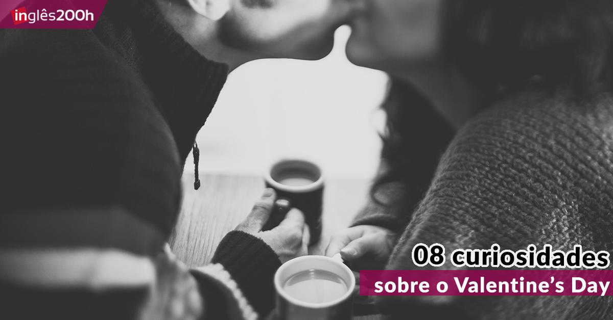 8 CURIOSIDADES SOBRE O VALENTINE'S DAY! | De onde veio?