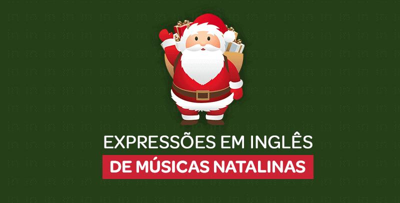 Natal: expressões de músicas populares em inglês
