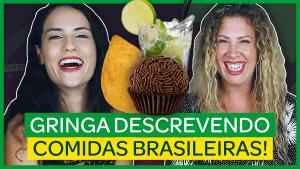 gringa descrevendo comidas brasileiras