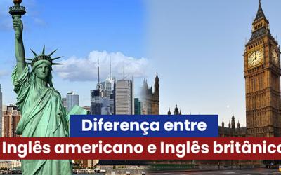 Diferença entre Inglês americano e Inglês britânico