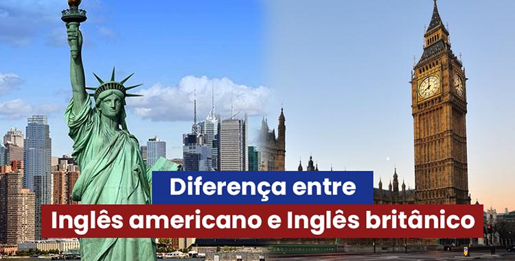ingles americano e ingles britanico - Curso de Inglês Online