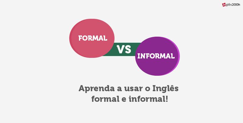 Aprenda a usar o Inglês formal e informal!