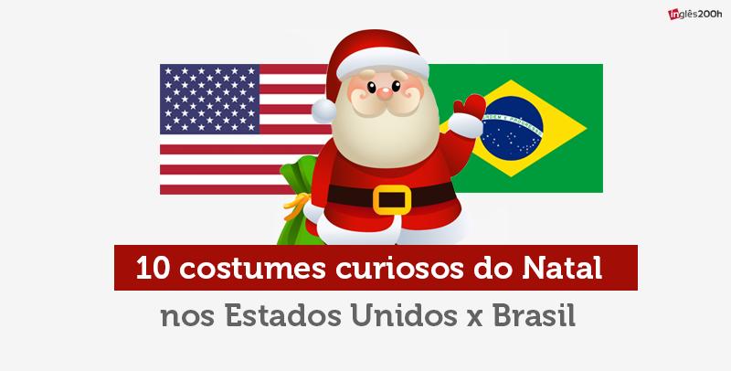 10 costumes curiosos do Natal nos Estados Unidos x Brasil