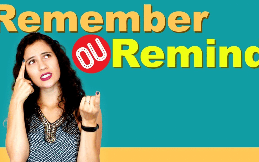 REMEMBER e REMIND quando Usar