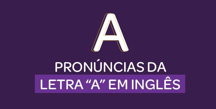 sons da letra a - Curso de Inglês Online