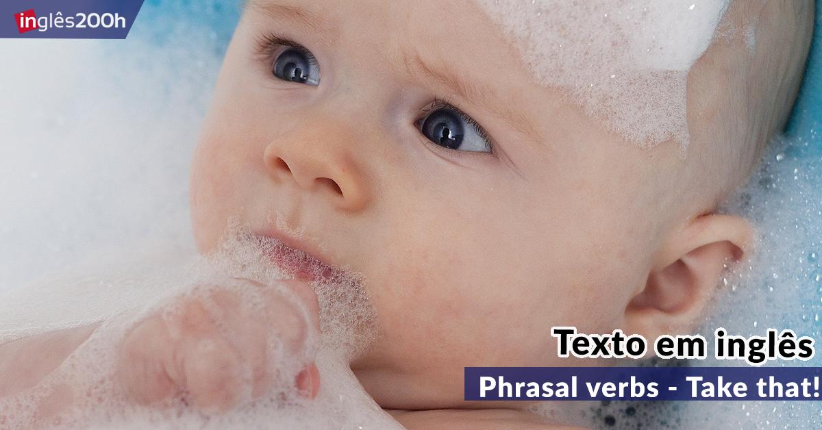 Texto em inglês: Phrasal verbs – Take that!