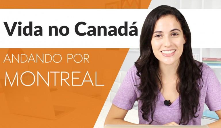 Vida no Canadá | Andando por Montreal
